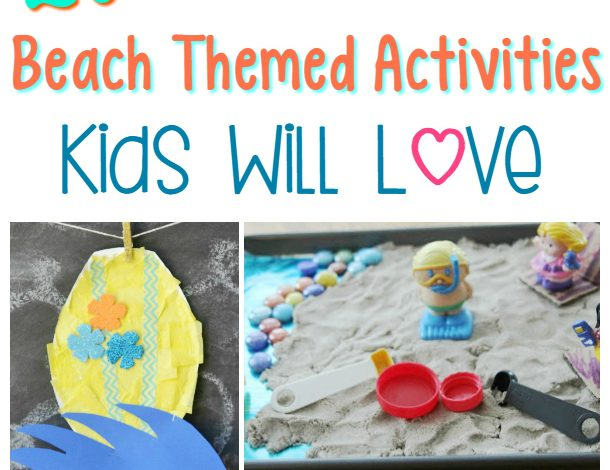 20 Beach Themed Activities for Kids!