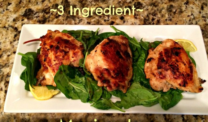3 Ingredient Marinade: Less time prepping, more time with Family!
