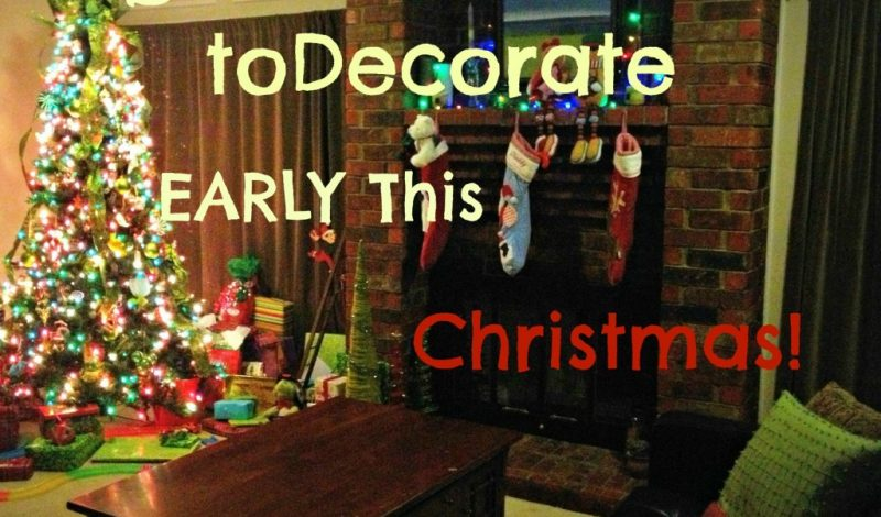 Why I'm in FAVOR of early Christmas Decorating…