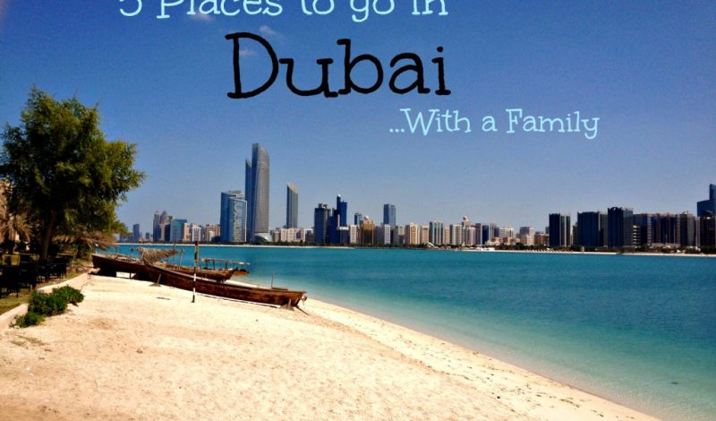 5 Places to go in Dubai with Kids