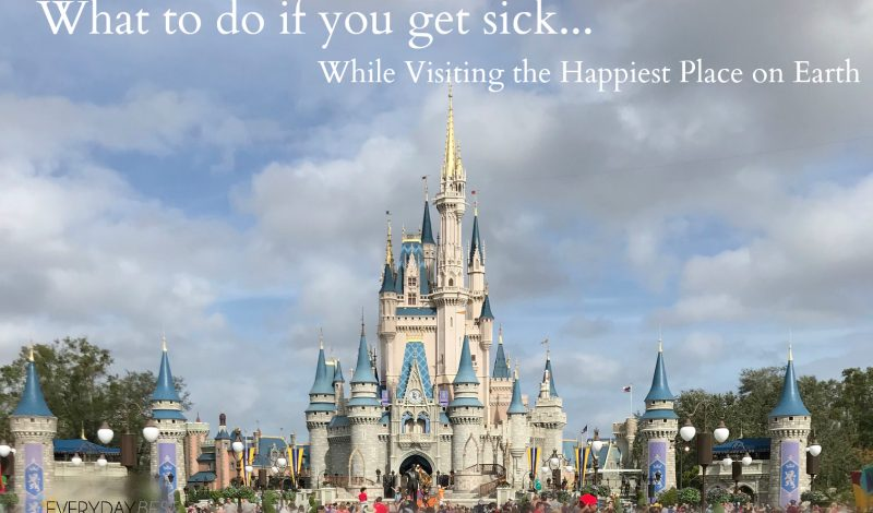 What to do – when you get sick in the Happiest Place on Earth